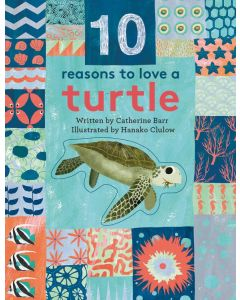 10 Reasons to Love a Sea Turtle